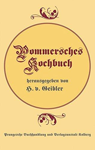 Pommersches Kochbuch: Mit 631 selbst erprobten Rezepten