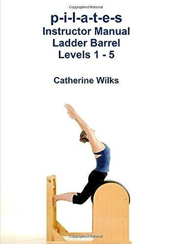 p i l a t e s instructor manual ladder barrel levels 1 5 rh amazon com Teacher Manual Procedure Manual