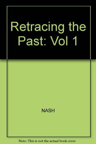 Retracing the Past: Vol 1