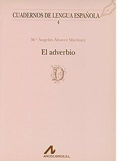 El adverbio (D) (Cuadernos de lengua española)