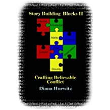 Story Building Blocks II: Crafting Believable Conflict (Volume 2)
