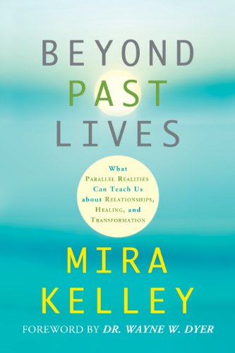 Download Beyond Past Lives: What Parallel Realities Can Teach Us about Relationships, Healing, and Transformation Pdf
