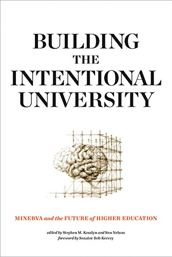 Building the Intentional University: Minerva and the Future of Higher Education (MIT Press)