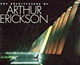 The Architecture of Arthur Erickson, Arthur Erickson, 006432978X