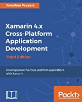 Xamarin 4.x Cross-Platform Application Development, 3rd Edition Front Cover