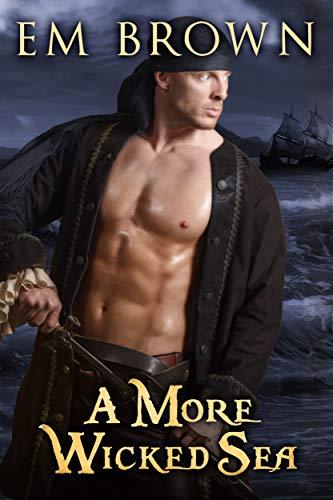 A More Wicked Sea: Dark Pirate Romance (Wicked Pirates Book 2)