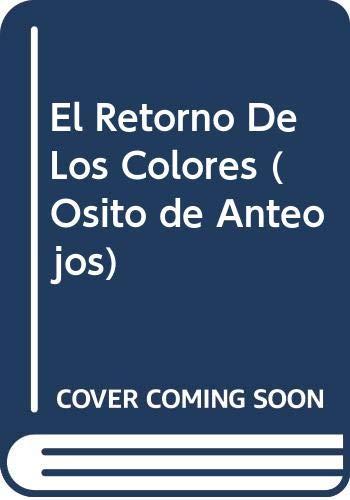 El Retorno De Los Colores (Osito de Anteojos) por Celso Roman