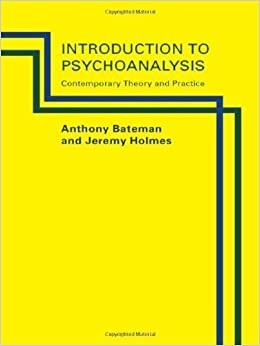 Book Introduction to Psychoanalysis: Contemporary Theory and Practice [1995] (Author) Anthony Bateman, Jeremy Holmes