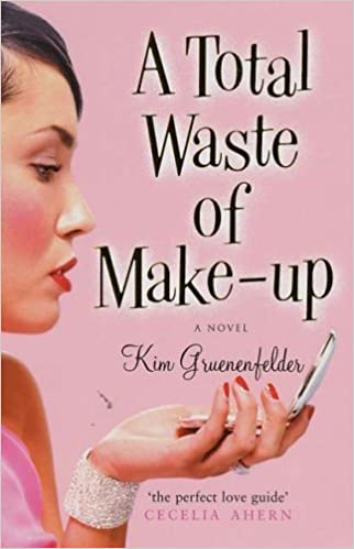 A Total Waste Of Make-Up by Kim Gruenenfelder (2005-12-08)