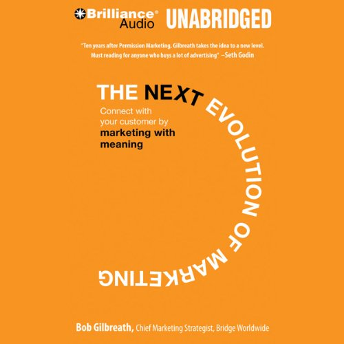 The Next Evolution of Marketing: Connect with Your Customers by Marketing with Meaning by Brilliance Audio