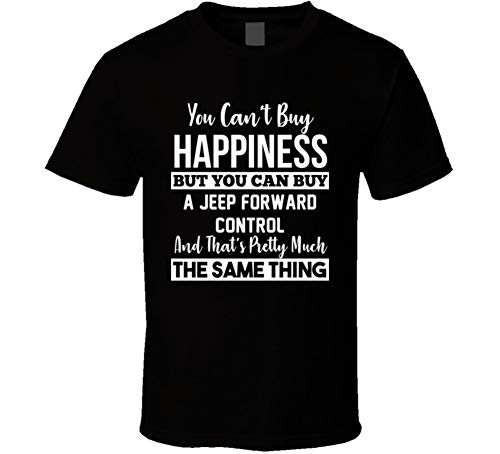 You Can't Buy Happiness Jeep Forward Control Car Lover Enthusiast T Shirt M Black