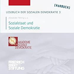 Sozialstaat und Soziale Demokratie (Lesebuch der Sozialen Demokratie 3)