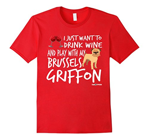 Mens Brussels Griffon Shirt | Drink wine and play with my... 2XL Red