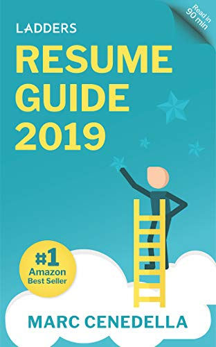 Image for Ladders Resume Guide: Best Practices & Advice from the Leaders in $100K - $500K jobs (Ladders 2019 Guide Book 1)