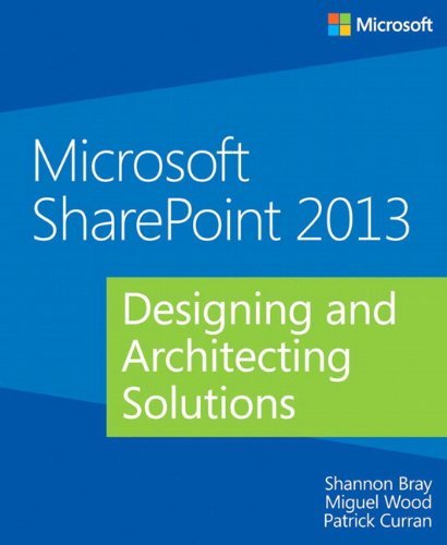 Microsoft SharePoint 2013: Designing and Architecting Solutions by Shannon Bray (19-Aug-2013) Paperback