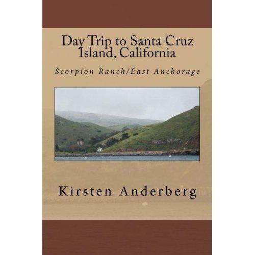 Day Trip To Santa Cruz Island, California: Scorpion Ranch/East Anchorage Ebook Rar