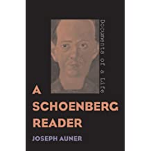 A Schoenberg Reader: Documents of a Life