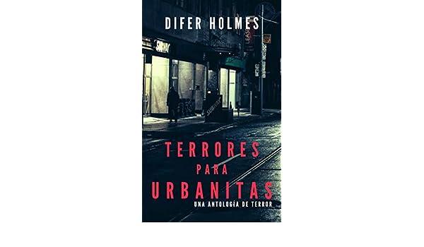 Terrores para urbanitas: Una antología de terror eBook ...