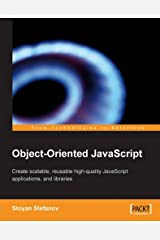 Object-Oriented JavaScript: Create scalable, reusable high-quality JavaScript applications and libraries Paperback
