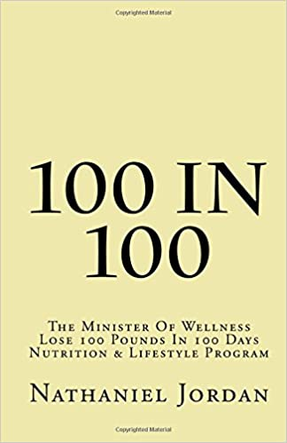 23e4a7e16bb66 100 IN 100: The Minister Of Wellness Lose 100 Pounds In 100 Days ...