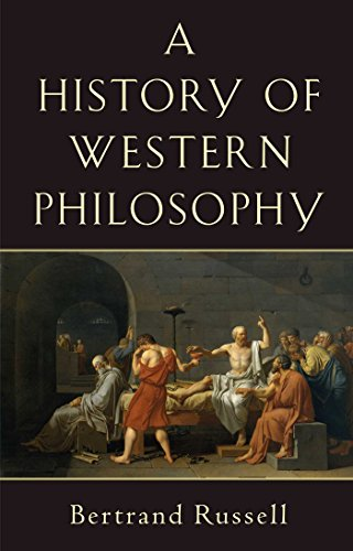Download History of Western Philosophy: And Its Connection with Political and Social Circumstances from the Earliest Times to the Present Day