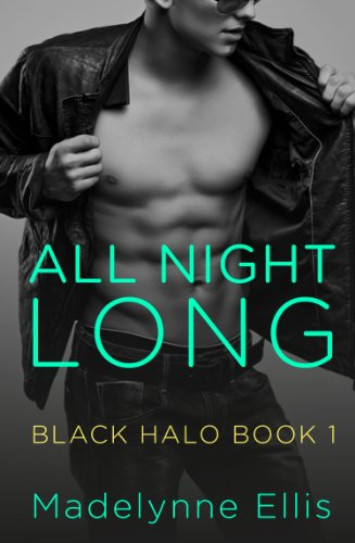 All Night Long (Black Halo, Book 1) (Black Halo Series) by [Ellis, Madelynne]