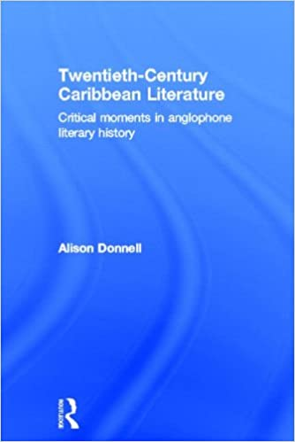 Book Twentieth-Century Caribbean Literature: Critical Moments in Anglophone Literary History