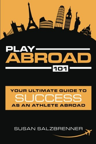 Download Play Abroad 101: Your Ultimate Guide To Success As An Athlete Abroad ebook