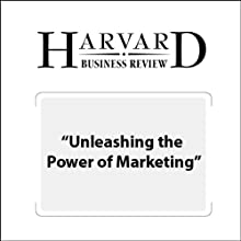 Unleashing the Power of Marketing (Harvard Business Review)