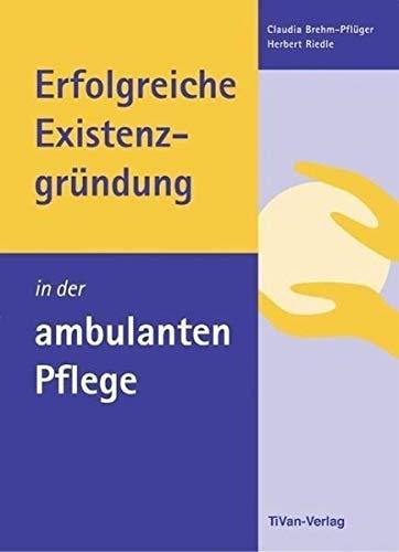 Erfolgreiche Existenzgründung in der ambulanten Pflege