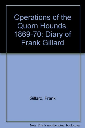 orn Hounds, 1869-70: Diary of Frank Gillard (Quorn Hounds)