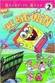 Book The Big Win (Spongebob Squarepants Ready-to-Read)