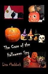 The Case of the Halloween Spy: A Teddy and Pip Story (Volume 5)