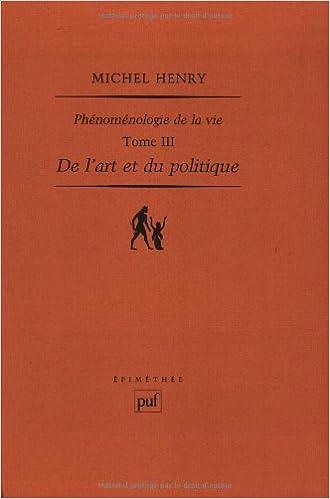 Livre Phénoménologie de la vie : Tome 3, De l'art et du politique pdf epub