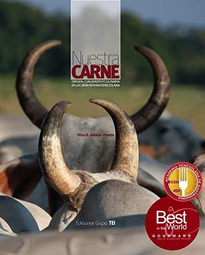 Nuestra Carne: Origen, cualidades y culinaria de la carne bovina en Venezuela