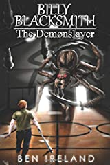 Billy Blacksmith: The Demonslayer (The Blacksmith Legacy) (Volume 1) Paperback