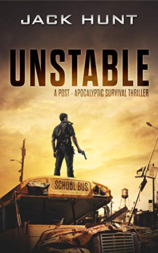 Unstable: A Post-Apocalyptic Survival Thriller (The Amygdala Syndrome Book 1) by [Hunt, Jack]