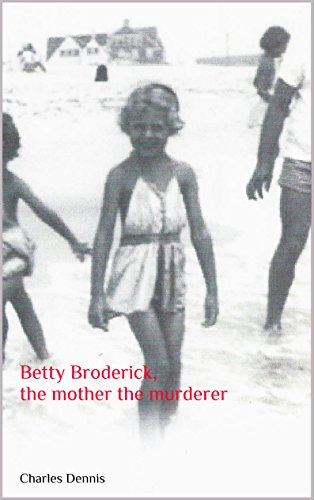 Betty Broderick, the mother the murderer