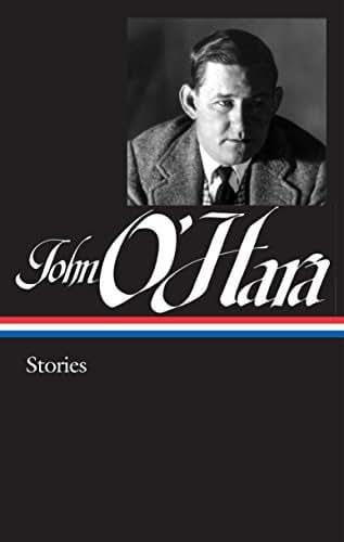 John O'Hara: Stories (LOA #282) (Library of America John O'Hara Edition)