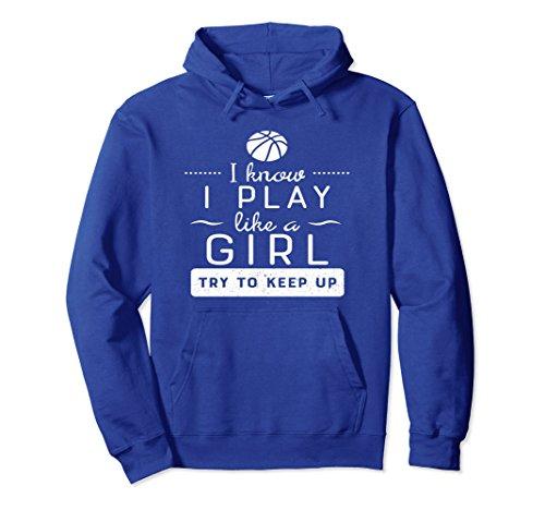 Girls Basketball Hoodie -Play Like a Girl, Basketball Gift