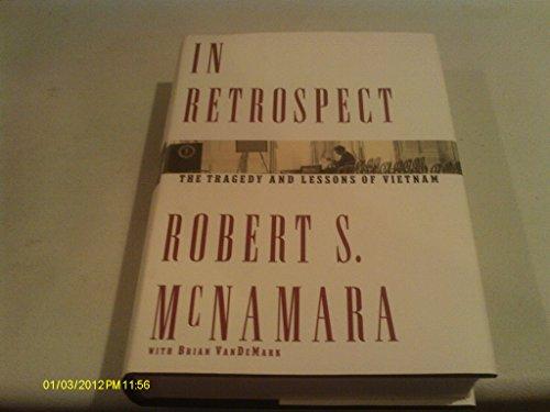 In Retrospect by Robert S. McNamara with Brian VanDeMark