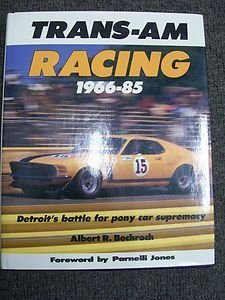 Trans Am Racing - Trans-Am Racing, 1966-85: Detroit's Battle for Pony Car Supremacy