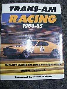 Trans-Am Racing, 1966-85: Detroit's Battle for Pony Car - Am Trans Racing