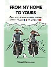 From My Home to Yours: Our spectacular cycling journey from France to Vietnam