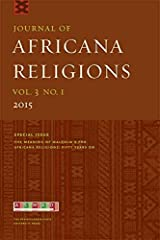 Journal of Africana Religions V3.1: The Meaning of Malcolm X for Africana Religions: Fifty Years On Kindle Edition