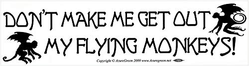 AzureGreen Don't Make Me Get Out My Flying Monkeys! - Bumper Sticker/Decal (11.5