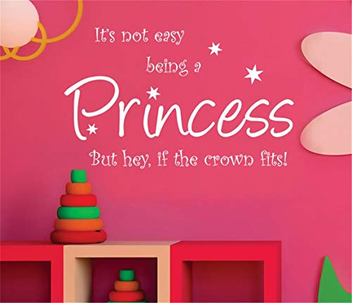 Mural Saying Wall Decal Sticker Art Mural Home Decor Quote It's Not Easy Being A Princess But Hey If The Crown Fits for Nursery Kids Room Girls Room ()