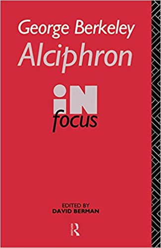 Alciphron, or the Minute Philosopher (Philosophers in Focus)