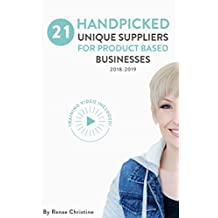 21 Handpicked Unique Suppliers for Handmade Businesses 2018 - 2019: An Exclusive Guide To Fuel Etsy Selling Success and the Handmade Entrepreneur (Etsy Book, Etsy business for beginners)