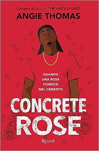 Concrete rose, di Angie Thomas, su Ultime dai libri